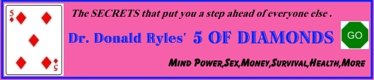 "Click here for the SECRETS that put you a step ahead of everyone else---""Dr. Ryles' 5 Of Diamonds"""