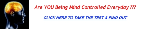 Are you being mind controlled everyday ?…click here and take the test