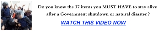 Do you know the 37 items you MUST HAVE to survive after a Government shutdown of natural disaster ?…CLICK HERE and watch this video NOW !!!