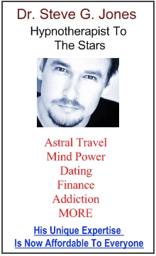 "Dr. Steve G. Jones--- ""Hypnotherapist to the stars ""---Astral Travel,Mind Power,Dating,Finance,Addiction"