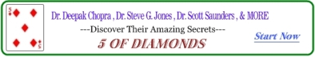 Dr. Deepak Chopra , Dr. Steve G. Jones , Dr. Scott Saunders , MANY MORE---What Secrets Will YOU